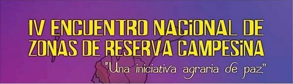 Exigimos al Gobierno Nacional proteger y facilitar el IV Encuentro de Zonas de Reserva Campesina