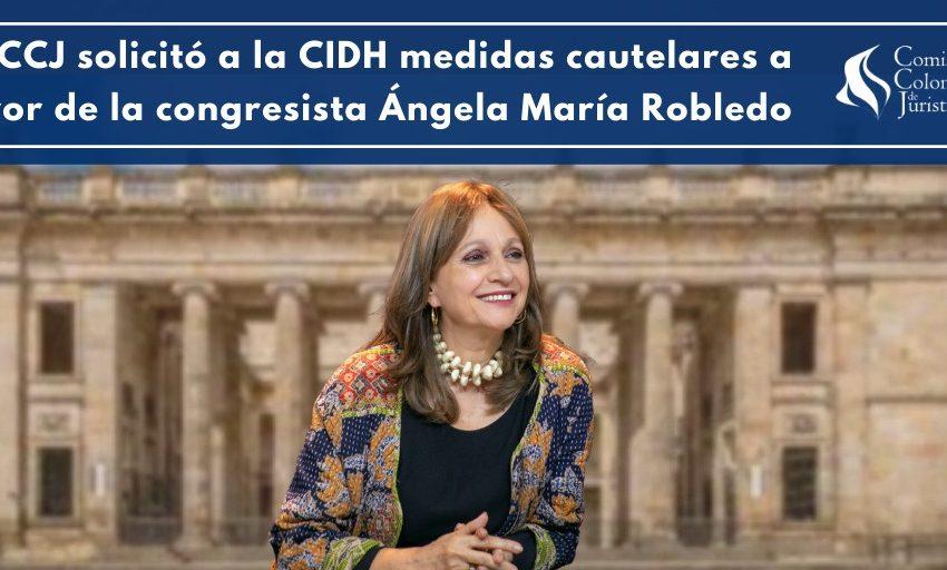 Medidas cautelares para la congresista Ángela María Robledo ante la CIDH solicitó la Comisión Colombiana de Juristas